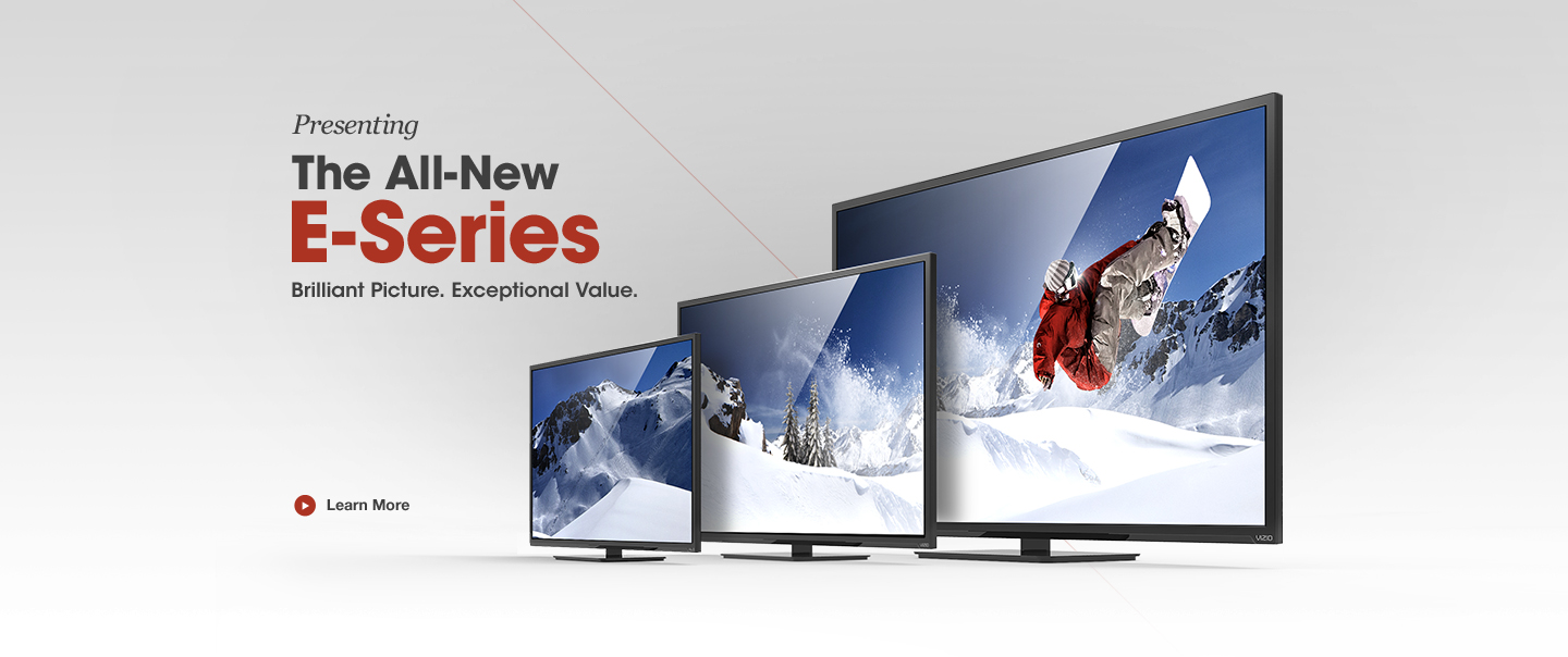 Presenting the All-New E-Series. Elite TV at an Everyday Value